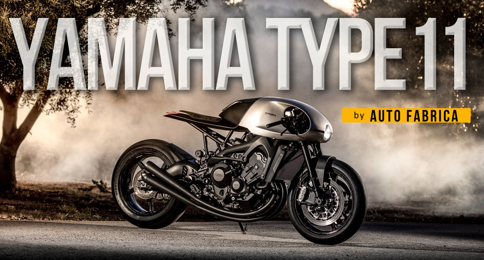 Yamaha Type11 by Auto Fabrica – 3 Versões no âmbito do projecto Yard Built