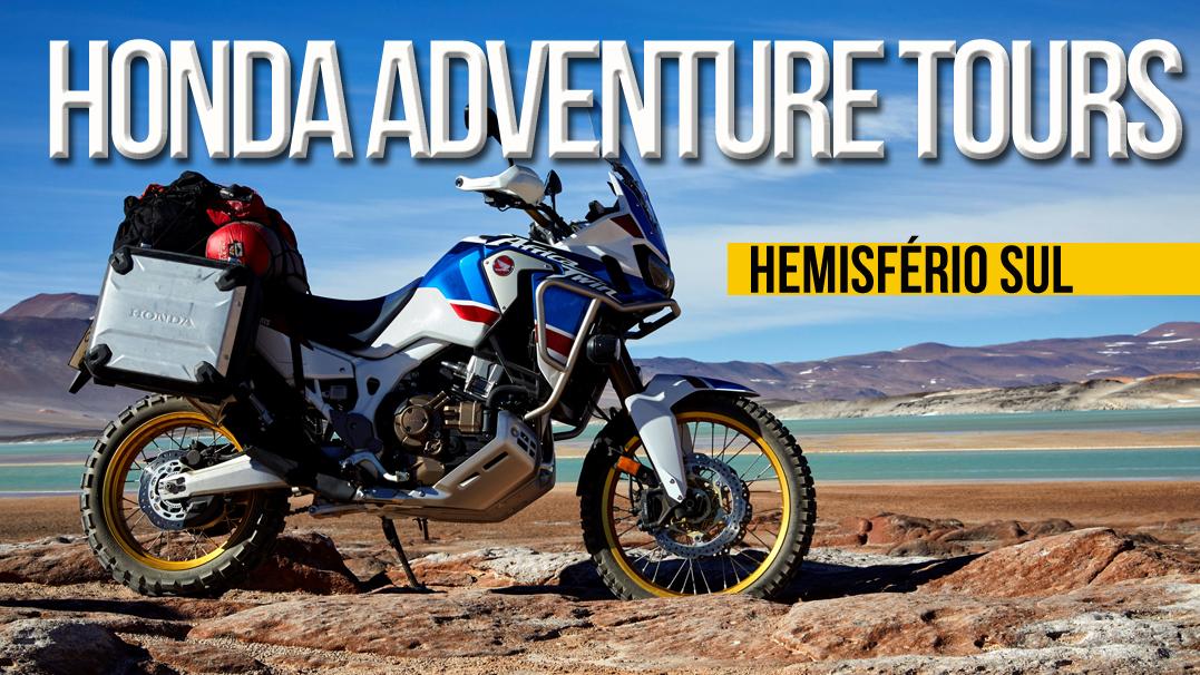 Honda Adventure Roads – 2ª Edição Honda Adventure Roads rumo ao hemisfério sul