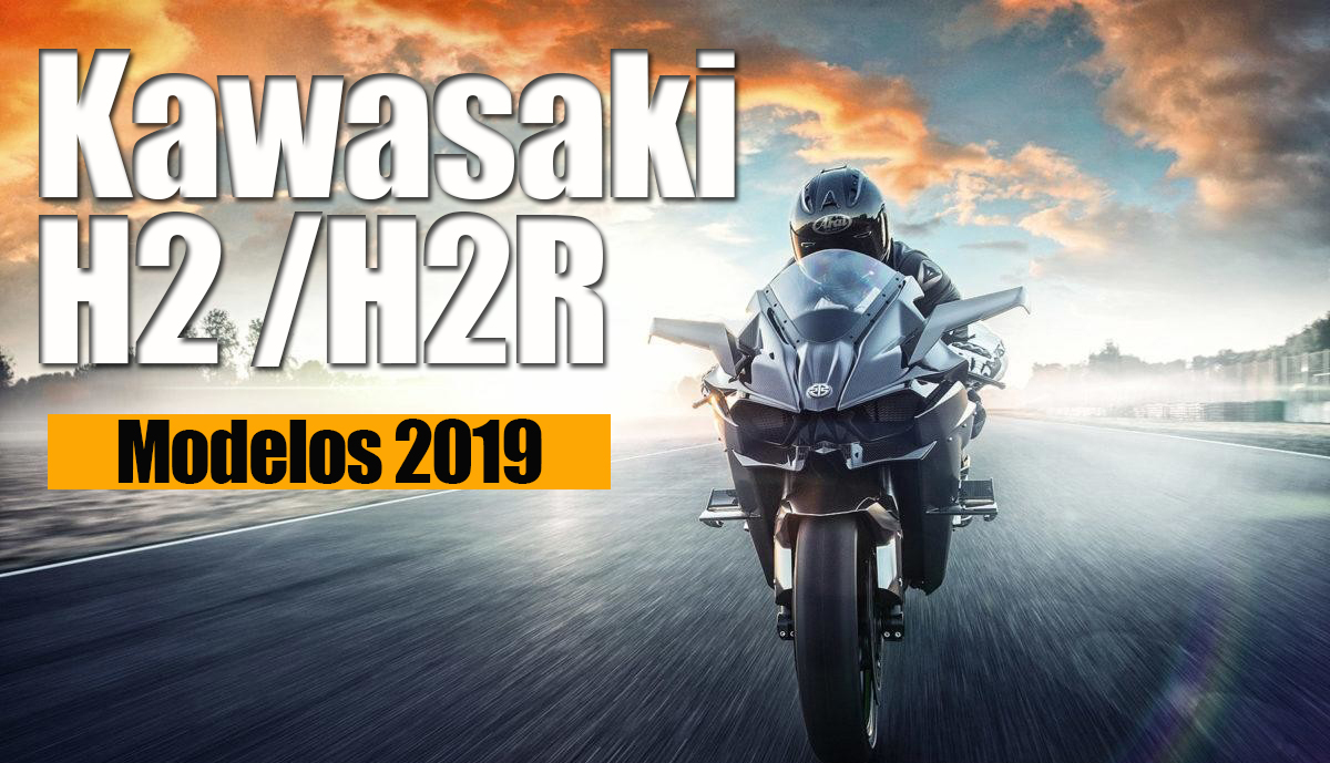Kawasaki Ninja H2 E Kawasaki Ninja H2r Hiper Desportivas Para 2019